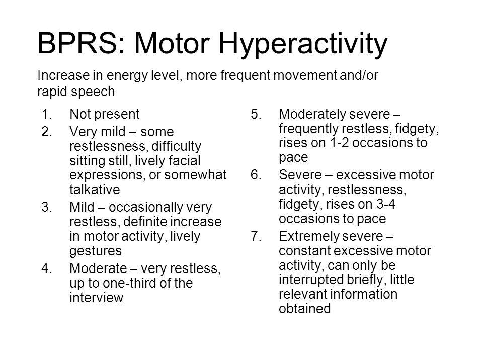 BPRS: Motor Hyperactivity