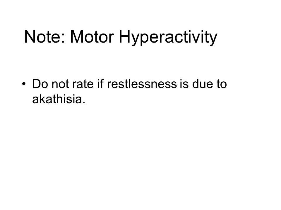 Note: Motor Hyperactivity