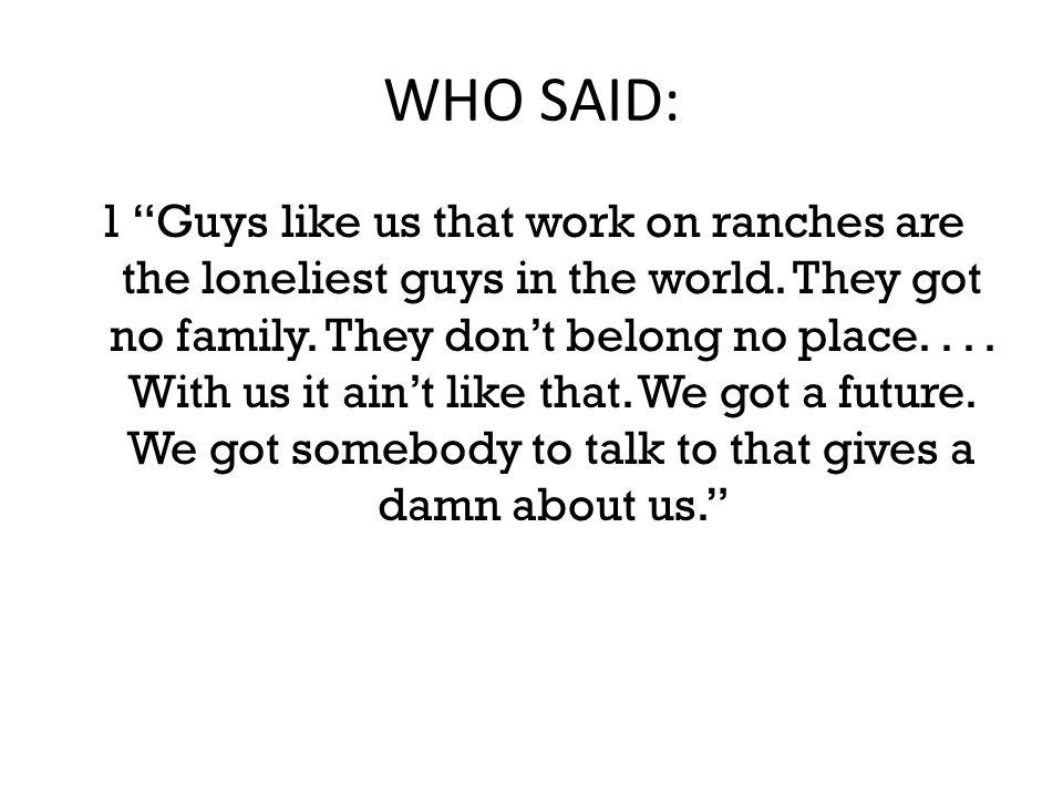 WHO SAID: