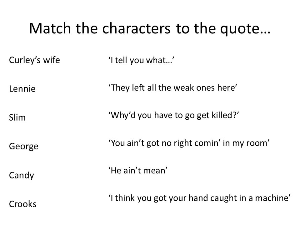 Match the characters to the quote…