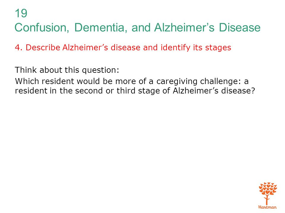 4. Describe Alzheimer's disease and identify its stages
