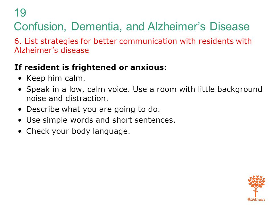 6. List strategies for better communication with residents with Alzheimer's disease