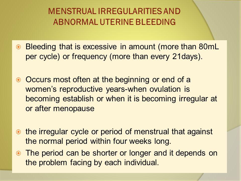MENSTRUAL IRREGULARITIES AND ABNORMAL UTERINE BLEEDING