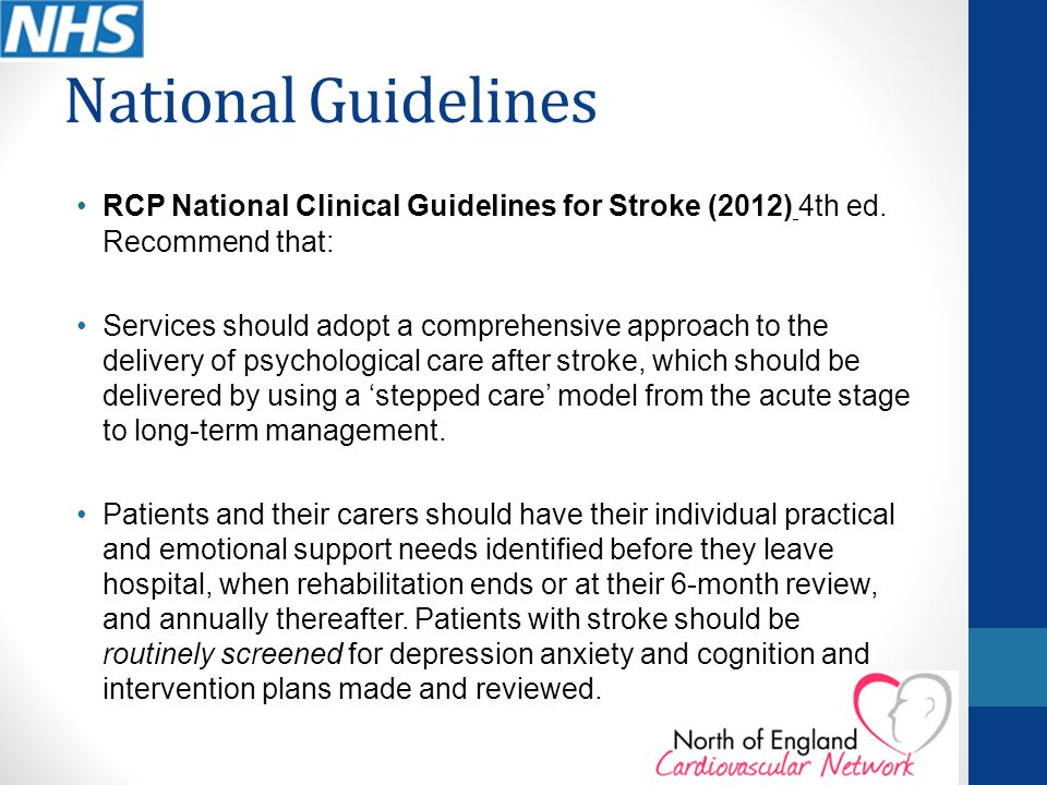 National Guidelines RCP National Clinical Guidelines for Stroke (2012) 4th ed. Recommend that: