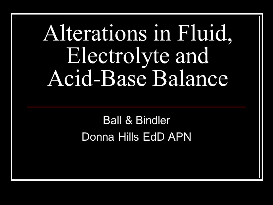 Alterations in Fluid, Electrolyte and Acid-Base Balance
