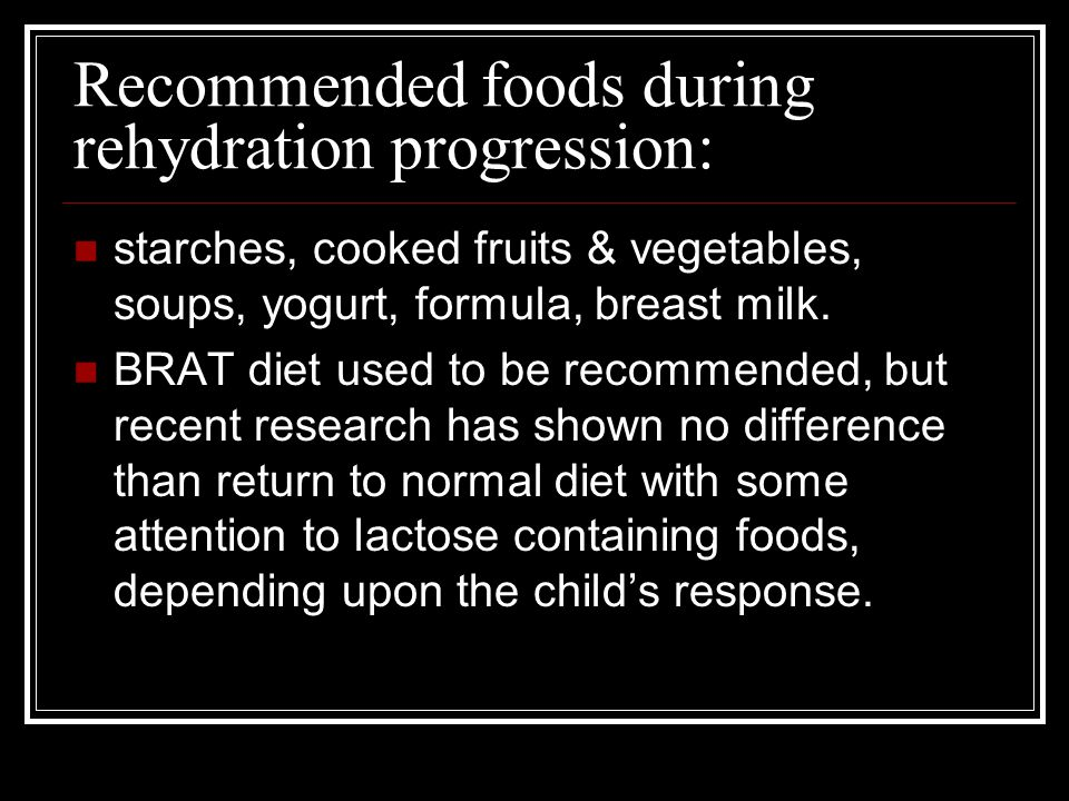 Recommended foods during rehydration progression:
