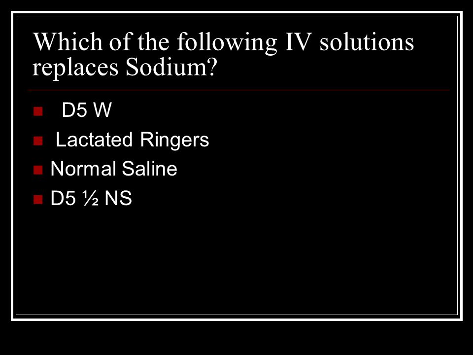 Which of the following IV solutions replaces Sodium