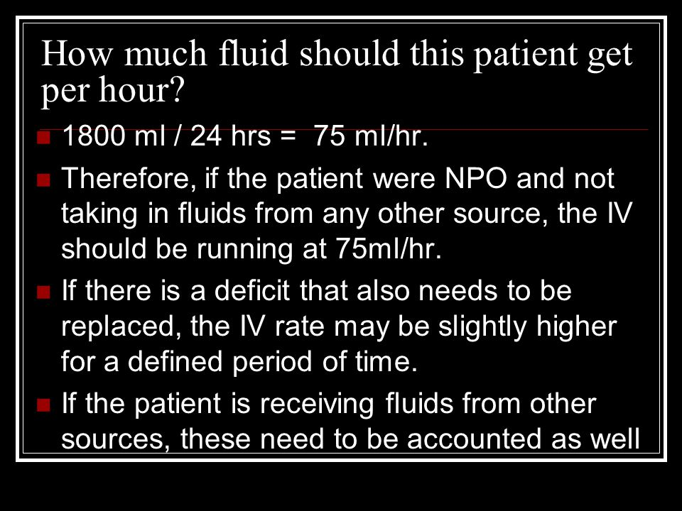 How much fluid should this patient get per hour