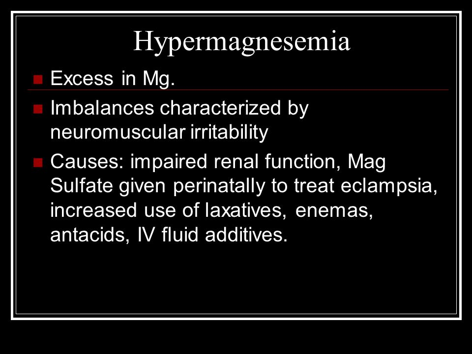 Hypermagnesemia Excess in Mg.