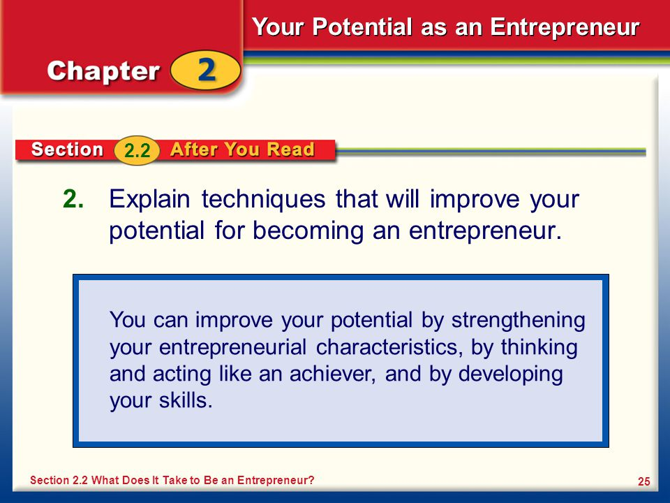 2.2 Explain techniques that will improve your potential for becoming an entrepreneur.