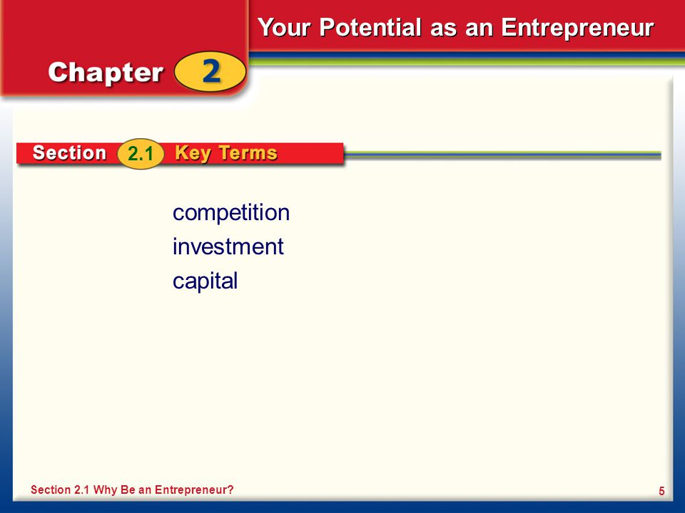 2.1 competition investment capital Section 2.1 Why Be an Entrepreneur