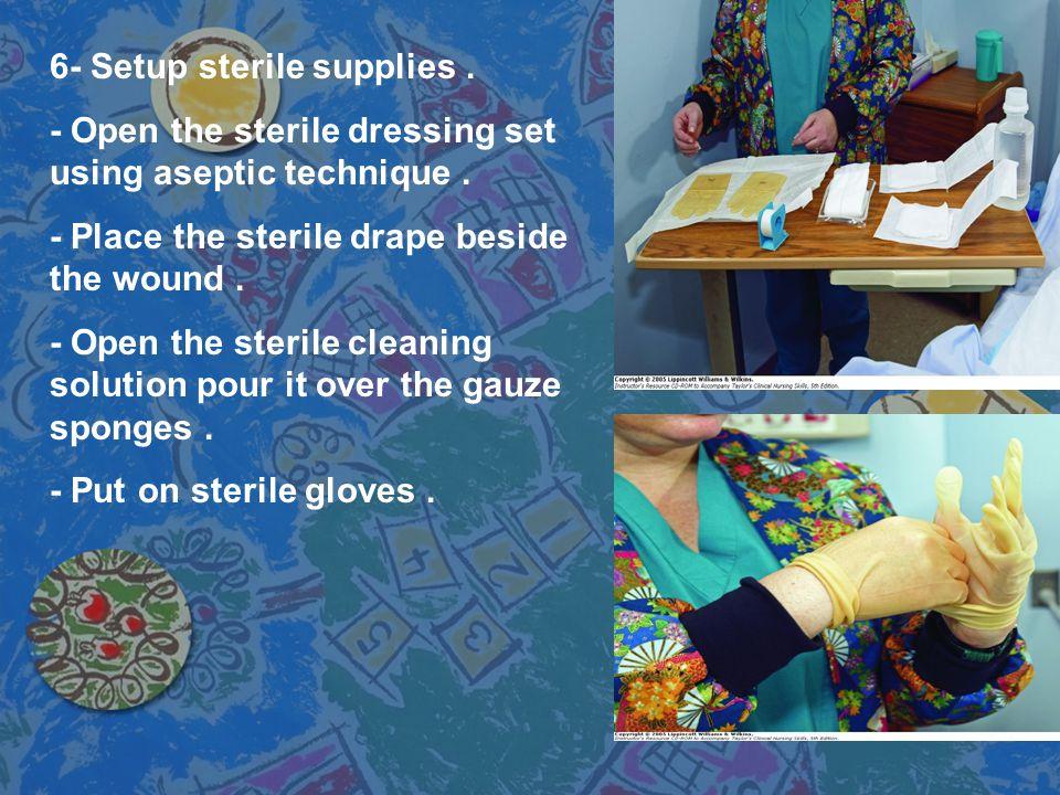 6- Setup sterile supplies .
