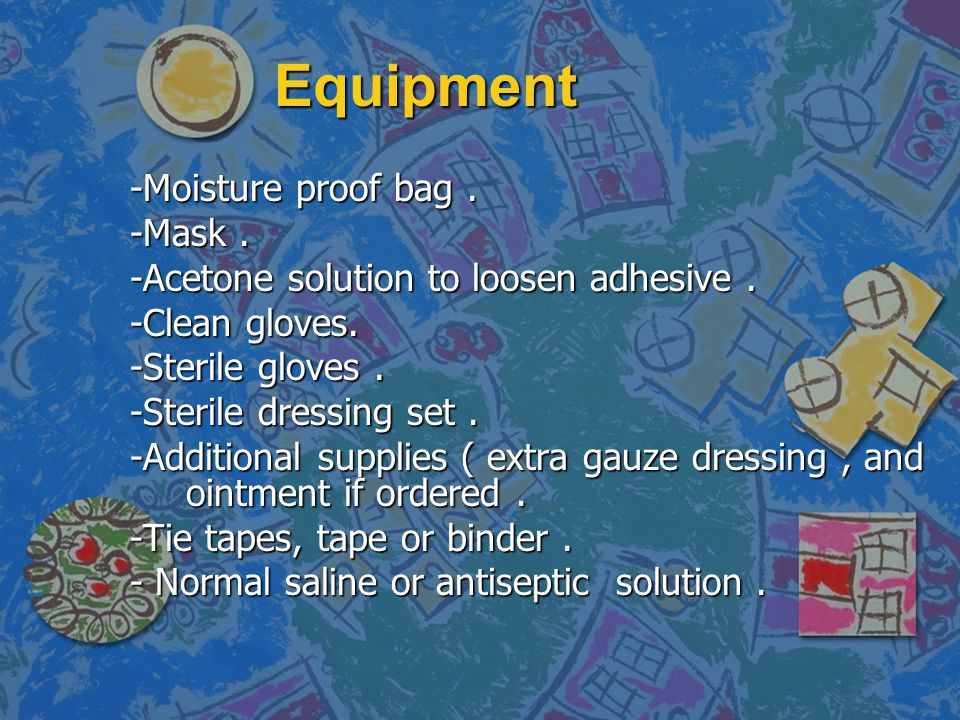 Equipment -Moisture proof bag . -Mask .
