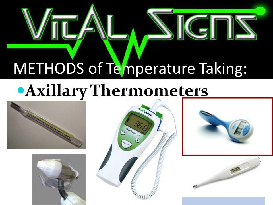 METHODS of Temperature Taking:
