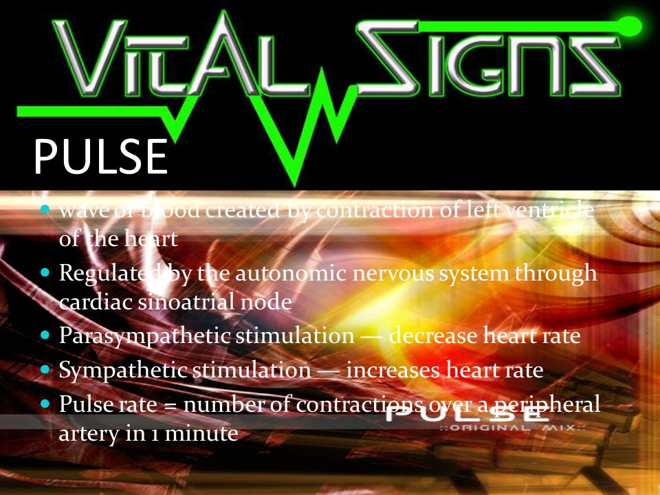 PULSE wave of blood created by contraction of left ventricle of the heart. Regulated by the autonomic nervous system through cardiac sinoatrial node.