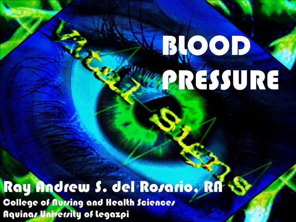 BLOOD PRESSURE Ray Andrew S. del Rosario, RN