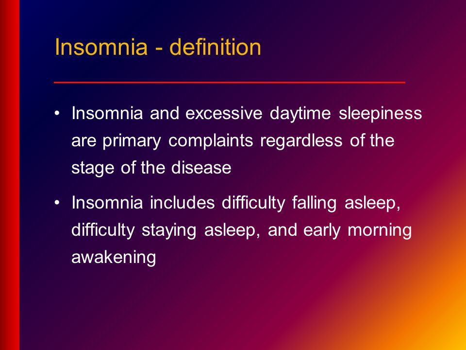 Insomnia - definition ___________________________