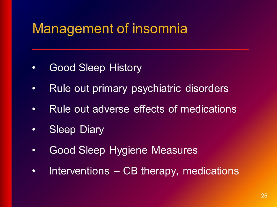 Management of insomnia ____________________________