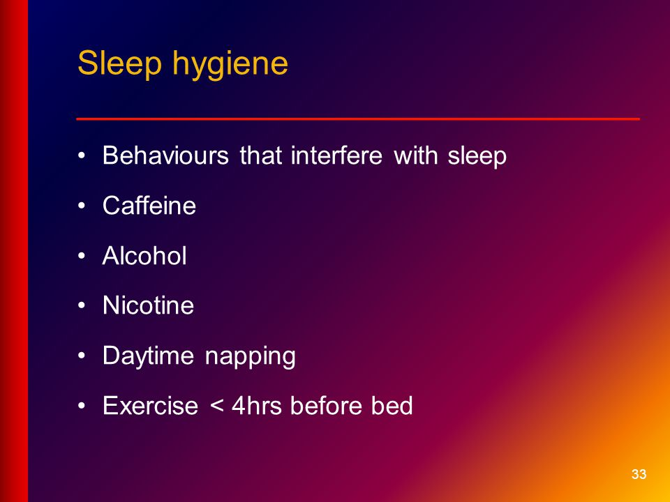 Sleep hygiene __________________________