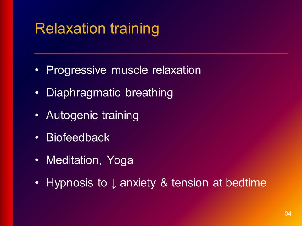 Relaxation training __________________________