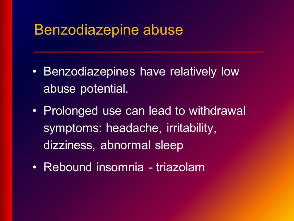 Benzodiazepine abuse ____________________________