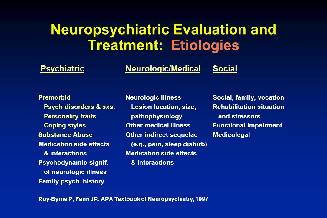 Neuropsychiatric Evaluation and Treatment: Etiologies