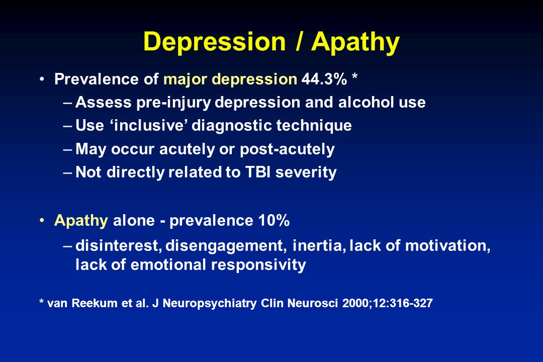 Depression / Apathy Prevalence of major depression 44.3% *