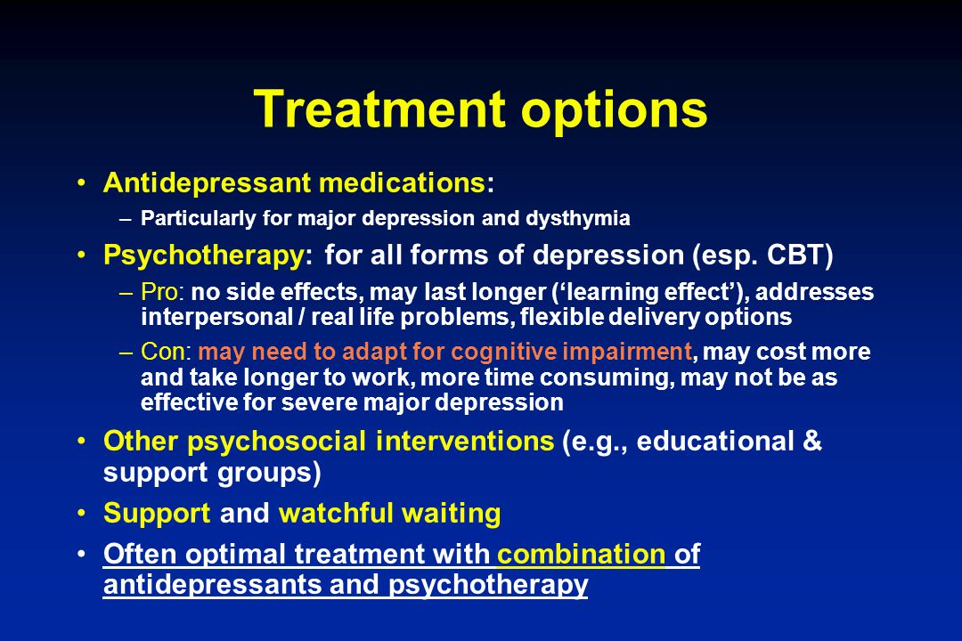 Treatment options Antidepressant medications: