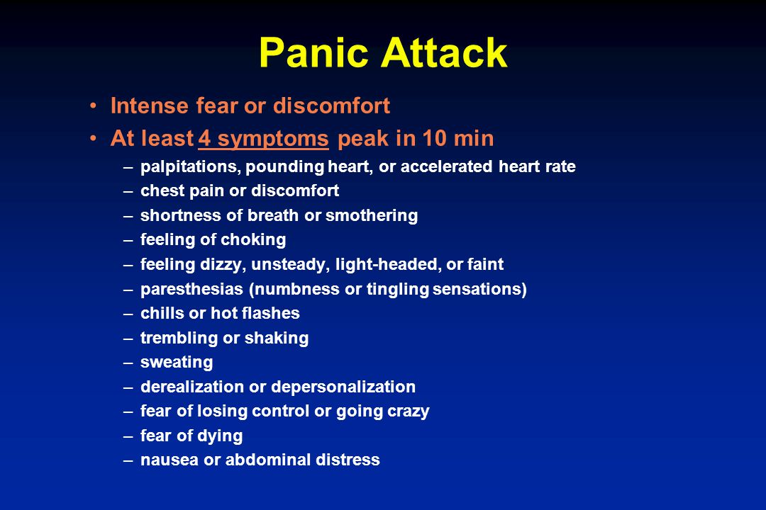 Panic Attack Intense fear or discomfort
