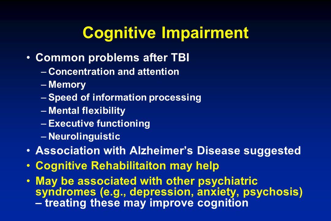 Cognitive Impairment Common problems after TBI