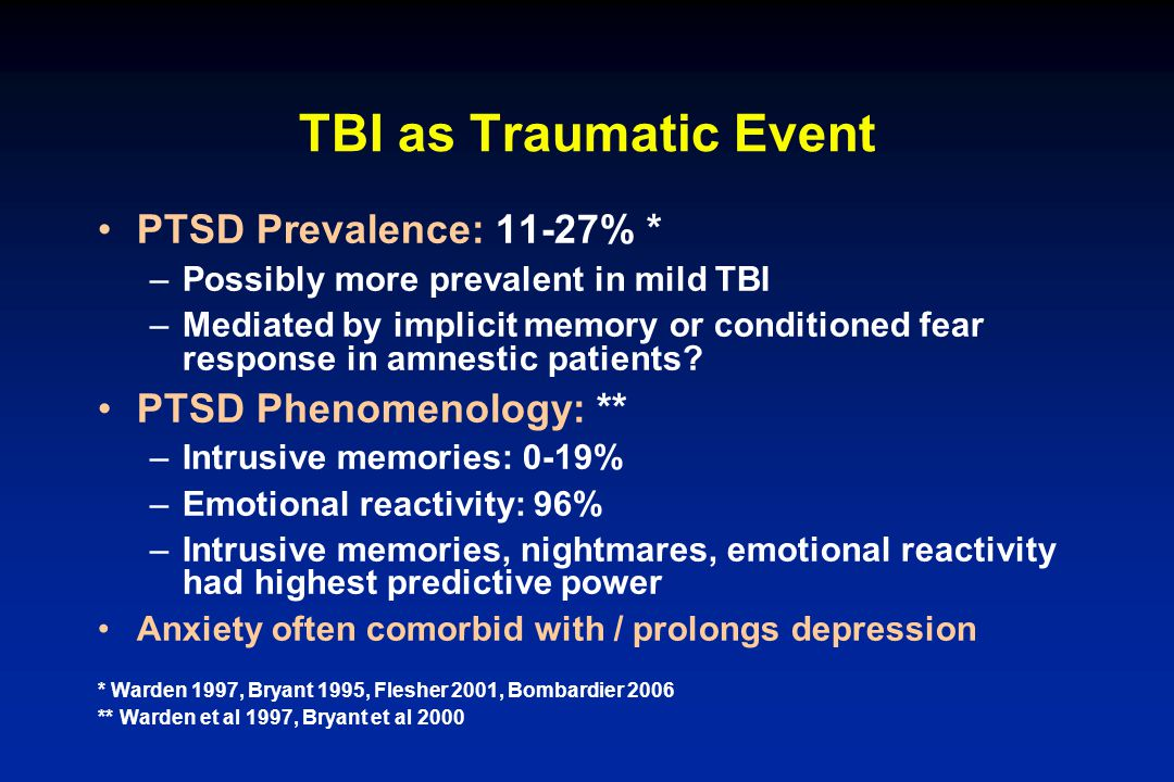 TBI as Traumatic Event PTSD Prevalence: 11-27% *