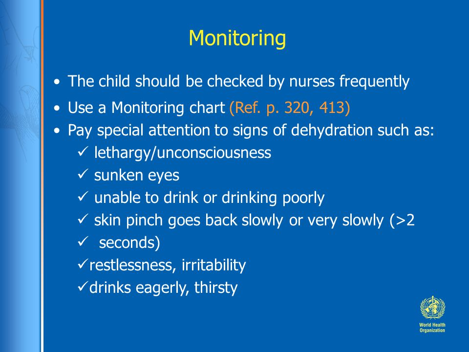 Monitoring The child should be checked by nurses frequently