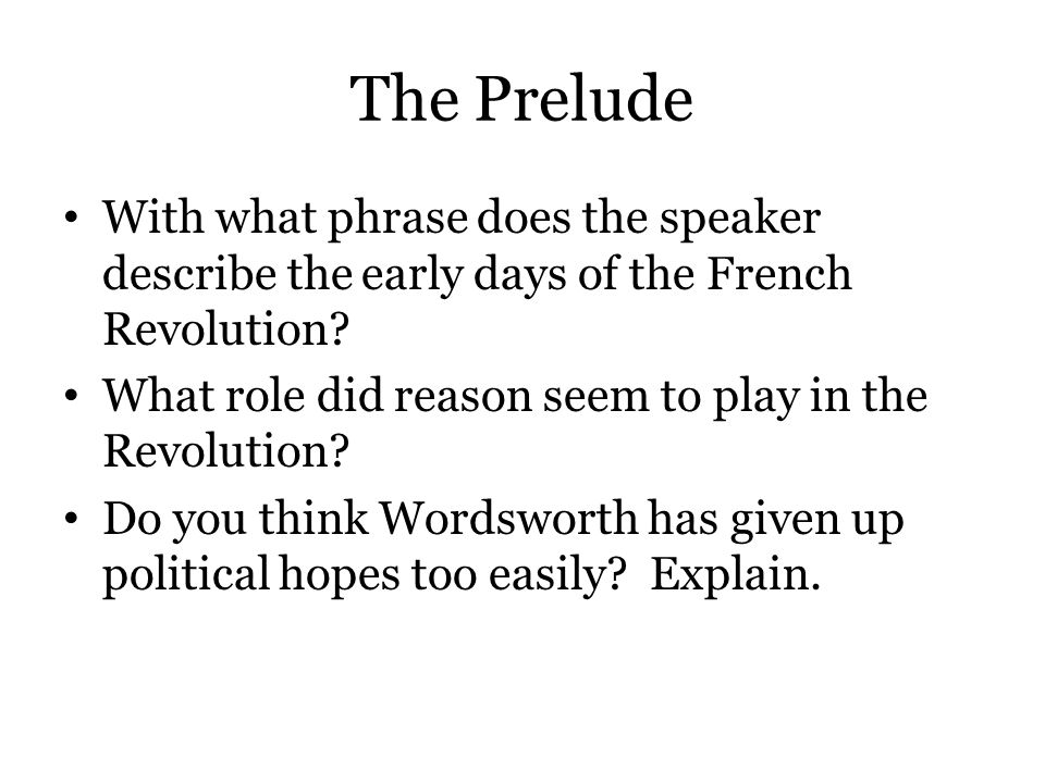 The Prelude With what phrase does the speaker describe the early days of the French Revolution What role did reason seem to play in the Revolution