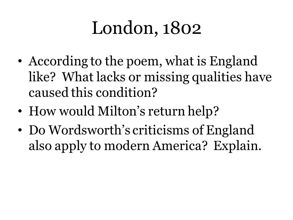 London, 1802 According to the poem, what is England like What lacks or missing qualities have caused this condition