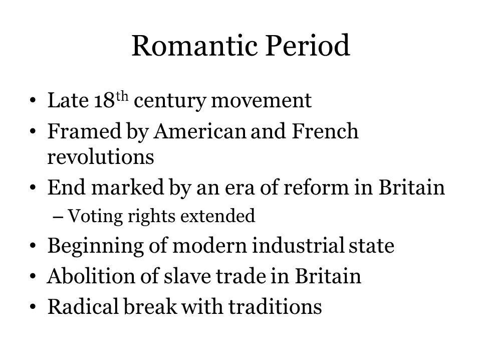 Romantic Period Late 18th century movement
