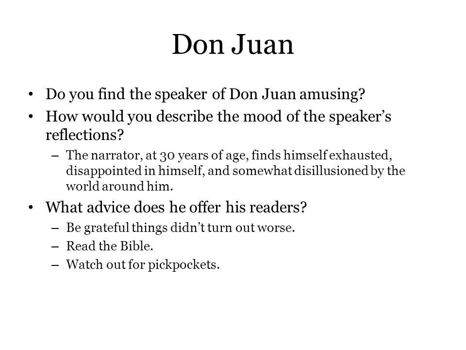 Don Juan Do you find the speaker of Don Juan amusing
