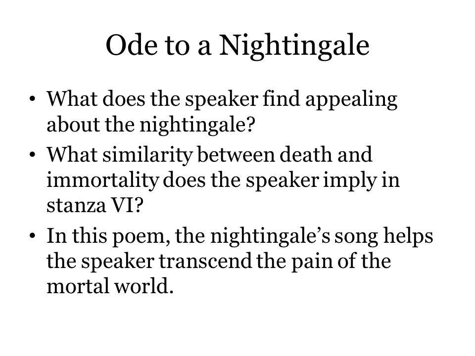 Ode to a Nightingale What does the speaker find appealing about the nightingale
