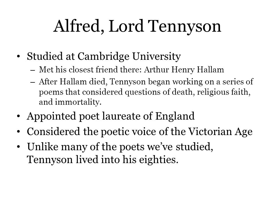 Alfred, Lord Tennyson Studied at Cambridge University
