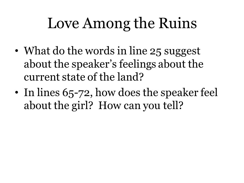 Love Among the Ruins What do the words in line 25 suggest about the speaker's feelings about the current state of the land