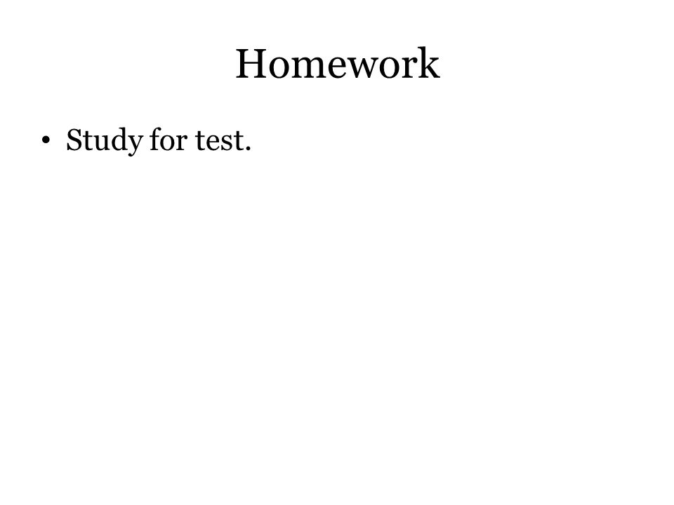Homework Study for test.