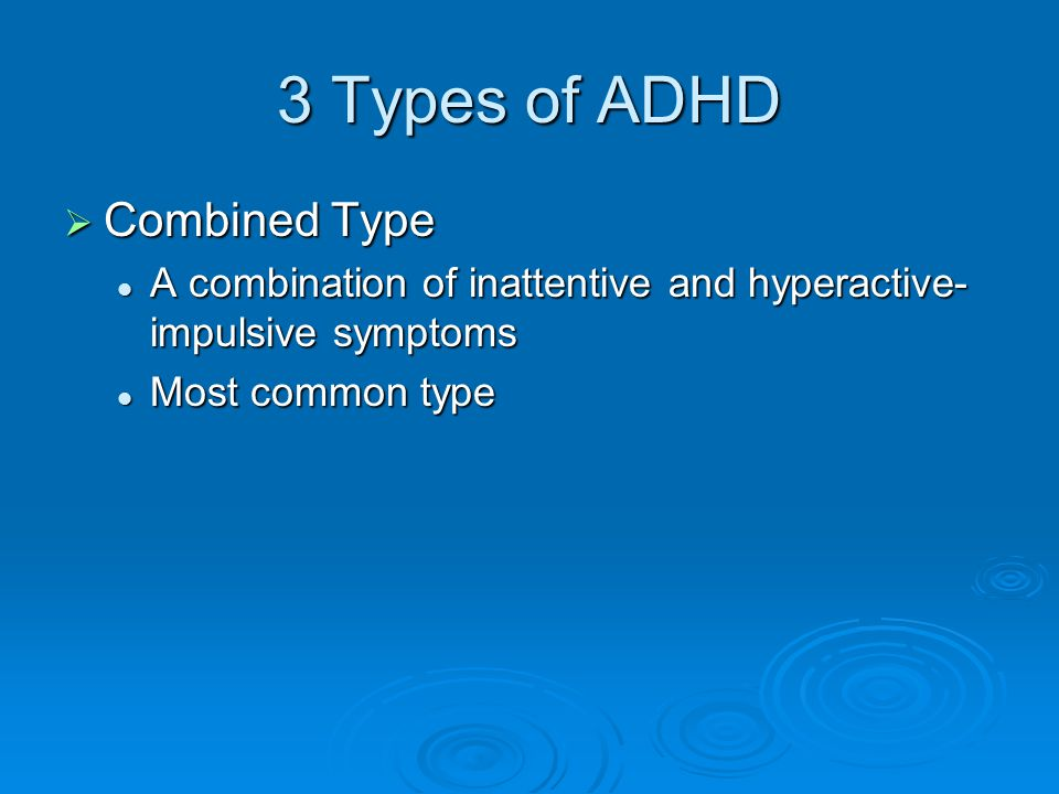 3 Types of ADHD Combined Type