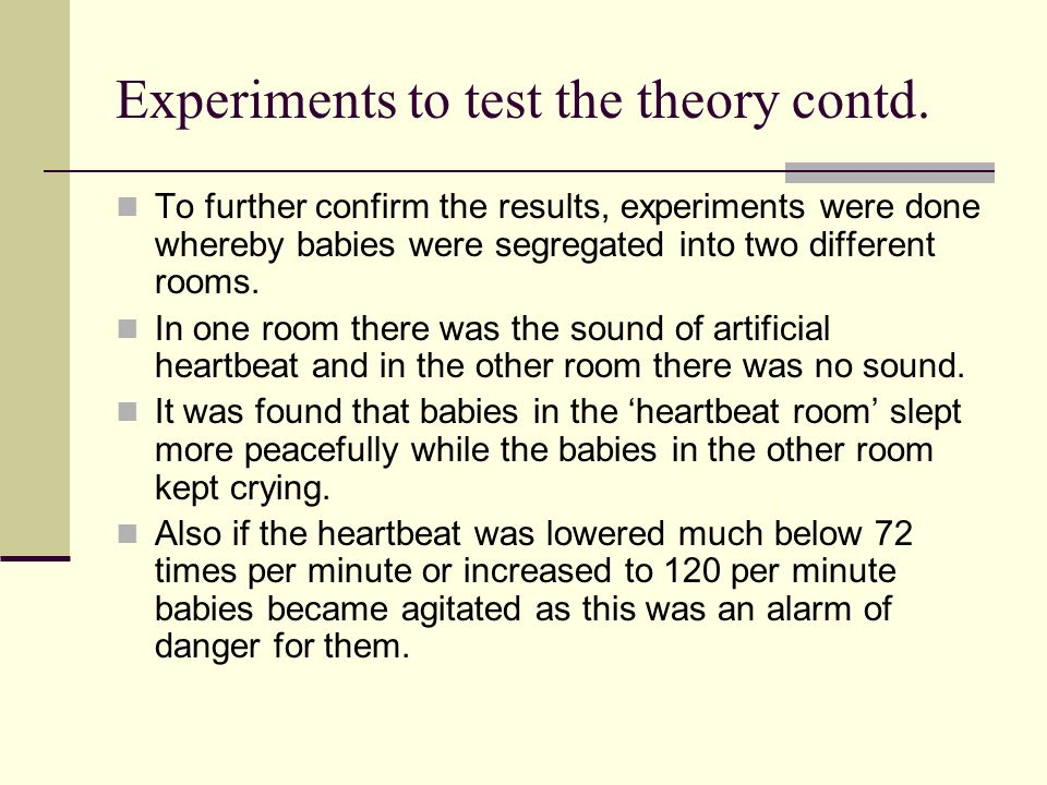 Experiments to test the theory contd.