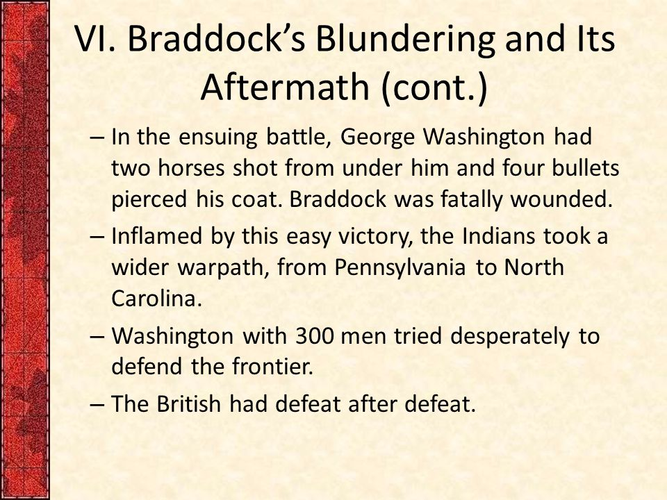 VI. Braddock's Blundering and Its Aftermath (cont.)