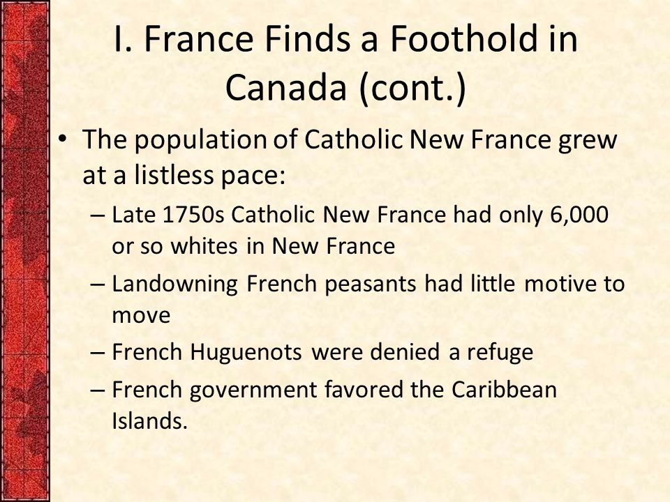 I. France Finds a Foothold in Canada (cont.)