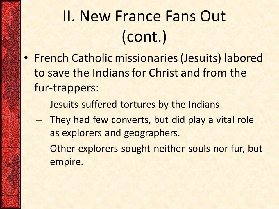 II. New France Fans Out (cont.)