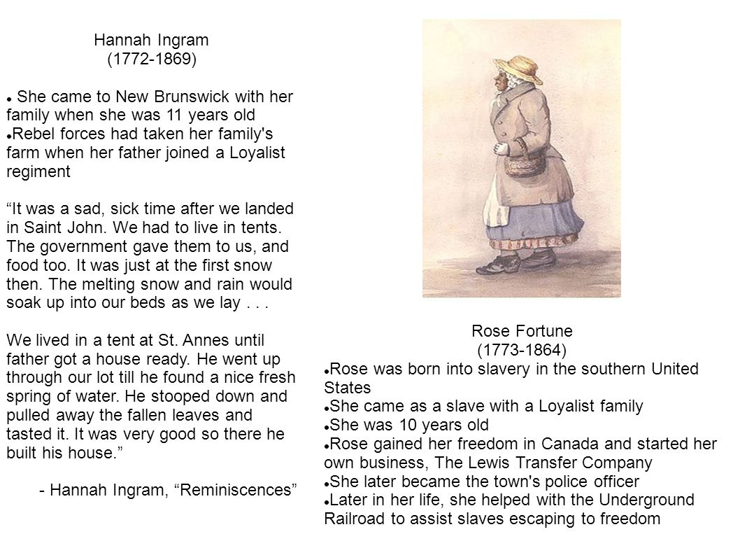 Hannah Ingram (1772-1869) She came to New Brunswick with her family when she was 11 years old.
