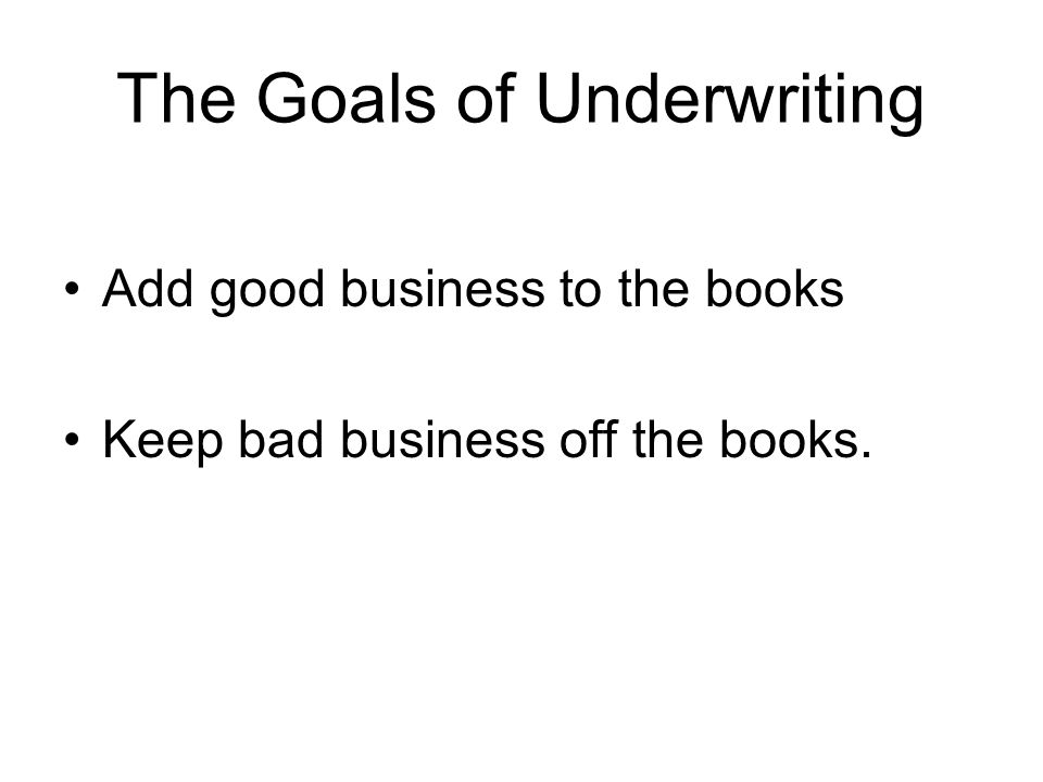 The Goals of Underwriting
