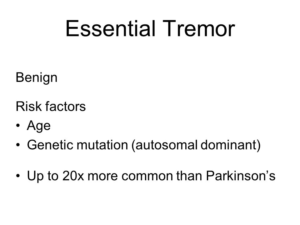 Essential Tremor Benign Risk factors Age