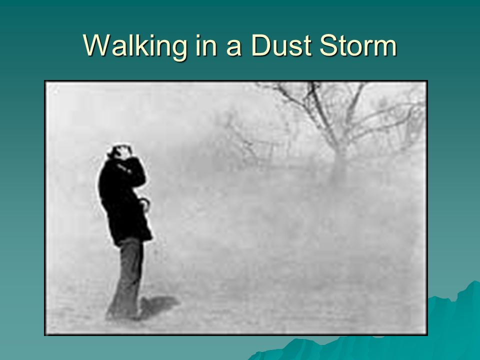 Walking in a Dust Storm