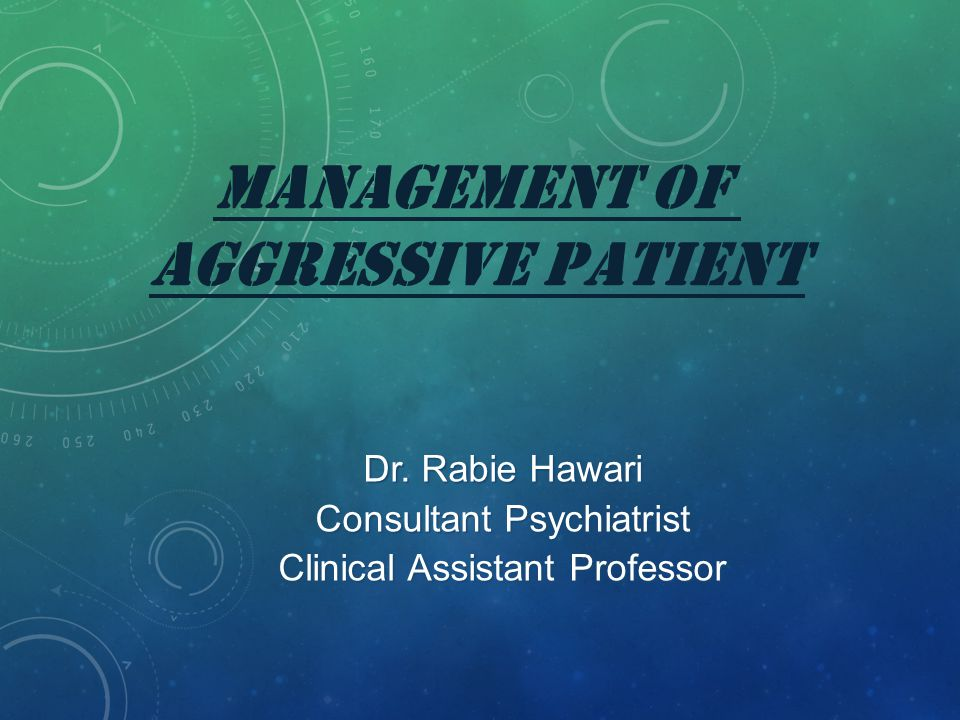 MANAGEMENT OF aggressive PATIENT